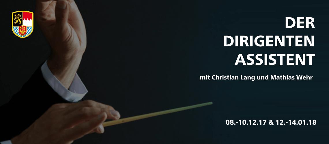 Dirigenten Assistent Workshop Christian Lang Mathias Wehr NBMB Nordbayerischer Musikbund Bayerische Musikakademie Alteglofsheim