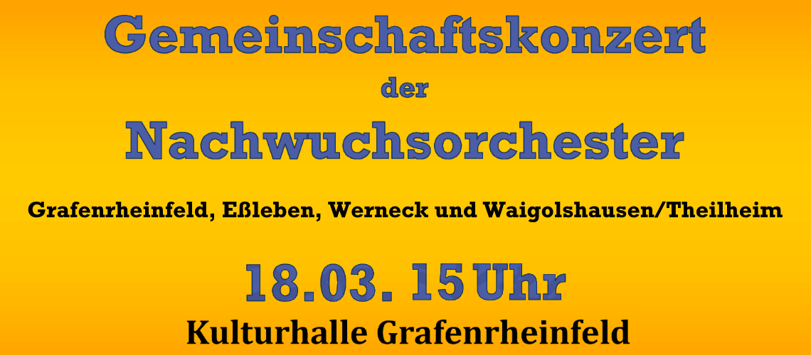 Gemeinschaftskonzert Nachwuchsorchester Landkreis Schweinfurt Grafenrheinfeld Werneck Waigolshausen Theilheim Eßleben 2018 Kulturhalle Musikverein Nachwuchs Jugend Blasmusik